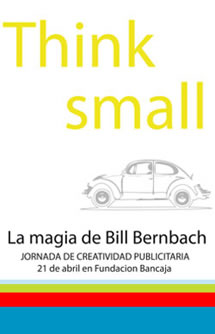 "Cartel de las Jornadas ""Think Small: La magia de Bill Bernbach"""